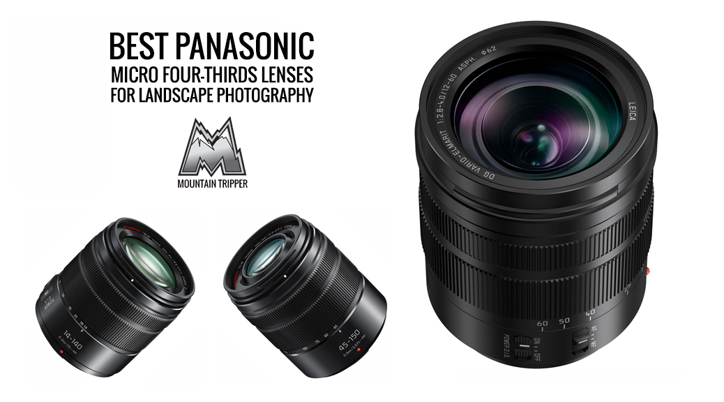 Best Panasonic Micro Four-Thirds Lenses for Landscape Photography – 2017 Buyer's Guide
